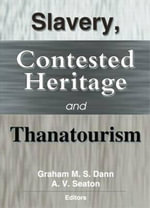 Slavery, Contested Heritage, and Thanatourism - Graham M. S. Dann