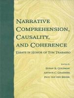 Narrative Comprehension, Causality, and Coherence : Essays in Honor of Tom Trabasso