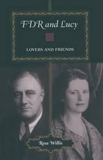 FDR and Lucy : Lovers and Friends - Resa Willis
