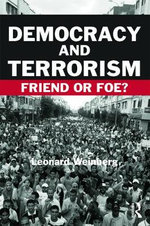 Democracy and Terrorism : Friend or Foe? - Leonard Weinberg