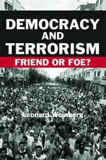 Democracy and Terrorism : Friend or Foe? - Leonard B. Weinberg