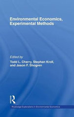 Environmental Economics, Experimental Methods : In Theory and Practice - Todd L. Cherry