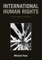 International Human Rights : A Comprehensive Introduction - Michael Haas
