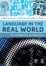 Language in the Real World : An Introduction to Linguistics