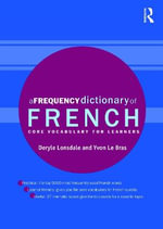 A Frequency Dictionary of French : Core Vocabulary for Learners - Yvon Le Bras