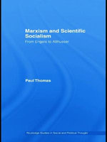 Marxism and Scientific Socialism : From Engels to Althusser - Paul Thomas