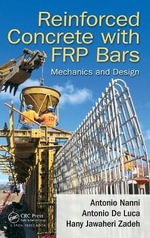FRP Reinforced Concrete Structures : Theory, Design and Practice - Antonio Nanni