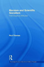 Marxism & Scientific Socialism : From Engels to Althusser - Paul Thomas