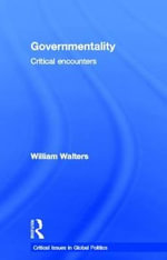 Governmentality : Critical Encounters - William Walters