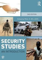 Security Studies : An Introduction : 1st Edition