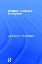 Strategic Recreation Management - Jay S. Shivers