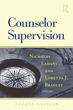 Counselor Supervision : Principles, Process, and Practice