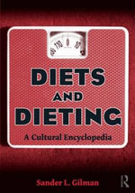 Diets and Dieting : A Cultural Encyclopedia - Sander L. Gilman