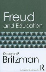 Freud and Education : Child Growth and Development 11/12 - Deborah P. Britzman
