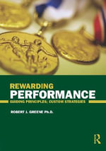 Rewarding Performance : Guiding Principles; Custom Strategies - Robert J. Greene