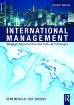 International Management : Strategic Opportunities and Cultural Challenges : 4th Edition - Dean McFarlin