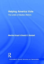 Helping America Vote : The Limits of Election Reform - Martha E. Kropf