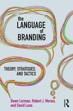 The Language of Branding : Theory, Strategies, and Tactics - Dawn Lerman