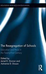 The Resegregation of Schools : Education and Race in the Twenty-First Century