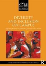 Diversity and Inclusion on Campus : Supporting Racially and Ethnically Underrepresented Students - Rachelle Winkle-Wagner