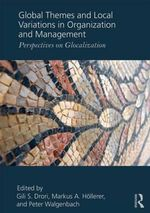 Global Themes and Local Variations in Organization and Management : Perspectives on Glocalization