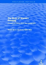The Birth of Western Painting : A History of Colour, Form and Iconography - Robert Byron
