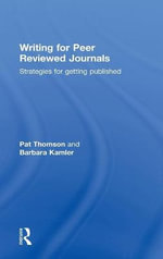 Writing for Peer Reviewed Journals : Strategies for Getting Published - Pat Thomson