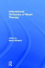 International Dictionary of Music Therapy : Methodologies, Methods and Processes