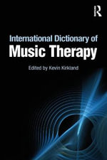 International Dictionary of Music Therapy : Cultural Representations and Signifying Practices