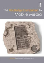 The Routledge Companion to Mobile Media