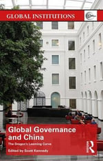 China & Global Governance : The Dragon's Learning Curve