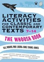 Literacy Activities for Classic and Contemporary Texts 7-14 : The Whoosh Book - Gill Robins
