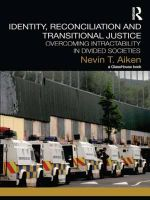 Identity, Reconciliation and Transitional Justice : Overcoming Intractability in Divided Societies - Nevin Aiken
