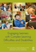 Engaging Learners with Complex Learning Difficulties and Disabilities : A Resource Book for Teachers and Teaching Assistants - Barry Carpenter