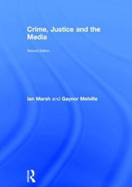 Crime, Justice and the Media : Second edition - Ian Marsh