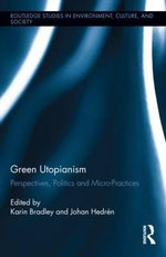 Green Utopianism : Politics, Practices and Perspectives