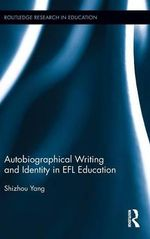 Autobiographical Writing and Identity in EFL Education - Shizhou Yang