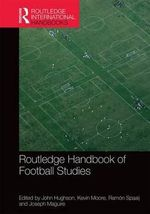 Routledge Handbook of Football Studies : Routledge International Handbooks