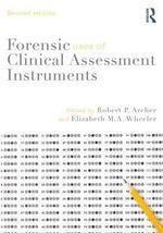 Forensic Uses of Clinical Assessment Instruments : Selected Contributions from the Inaugural Meeting ...