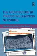 The Architecture of Productive Learning Networks - Lucila Carvalho