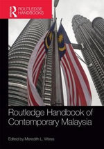 Routledge Handbook of Contemporary Malaysia