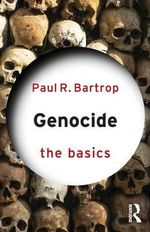 Genocide : The Basics - Paul R. Bartrop