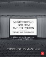 Music Editing for Film and Television : The Art and the Process - Steven Saltzman