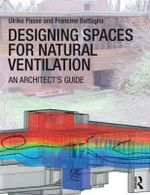 Designing Spaces for Natural Ventilation : An Architect's Guide - Ulrike Passe