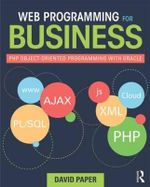 Web Programming for Business : PHP Object-Oriented Programming with Oracle - David Paper