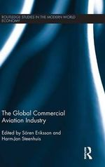 The Global Commercial Aviation Industry : Routledge Studies in the Modern World Economy