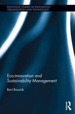 Eco-Innovation and Sustainability Management - Bart Bossink