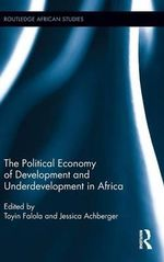 The Political Economy of Development and Underdevelopment in Africa : Pitfalls and Bear Traps