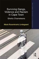 Violence, Social Mobility and Gangs in Cape Town - Marie Lindegaard
