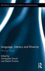 Language, Literacy, and Diversity : Moving Words